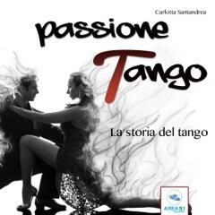 La storia del tango: Passione tango 1