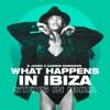 What Happens in Ibiza - Single