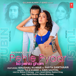 Tulsi Kumar & Jubin Nautiyal - Pehle Pyaar Ka Pehla Gham feat. Khushali Kumar