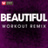 Beautiful (Extended Workout Remix) - Power Music Workout