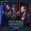 Tua Graça Me Basta feat Clóvis Pinho Single