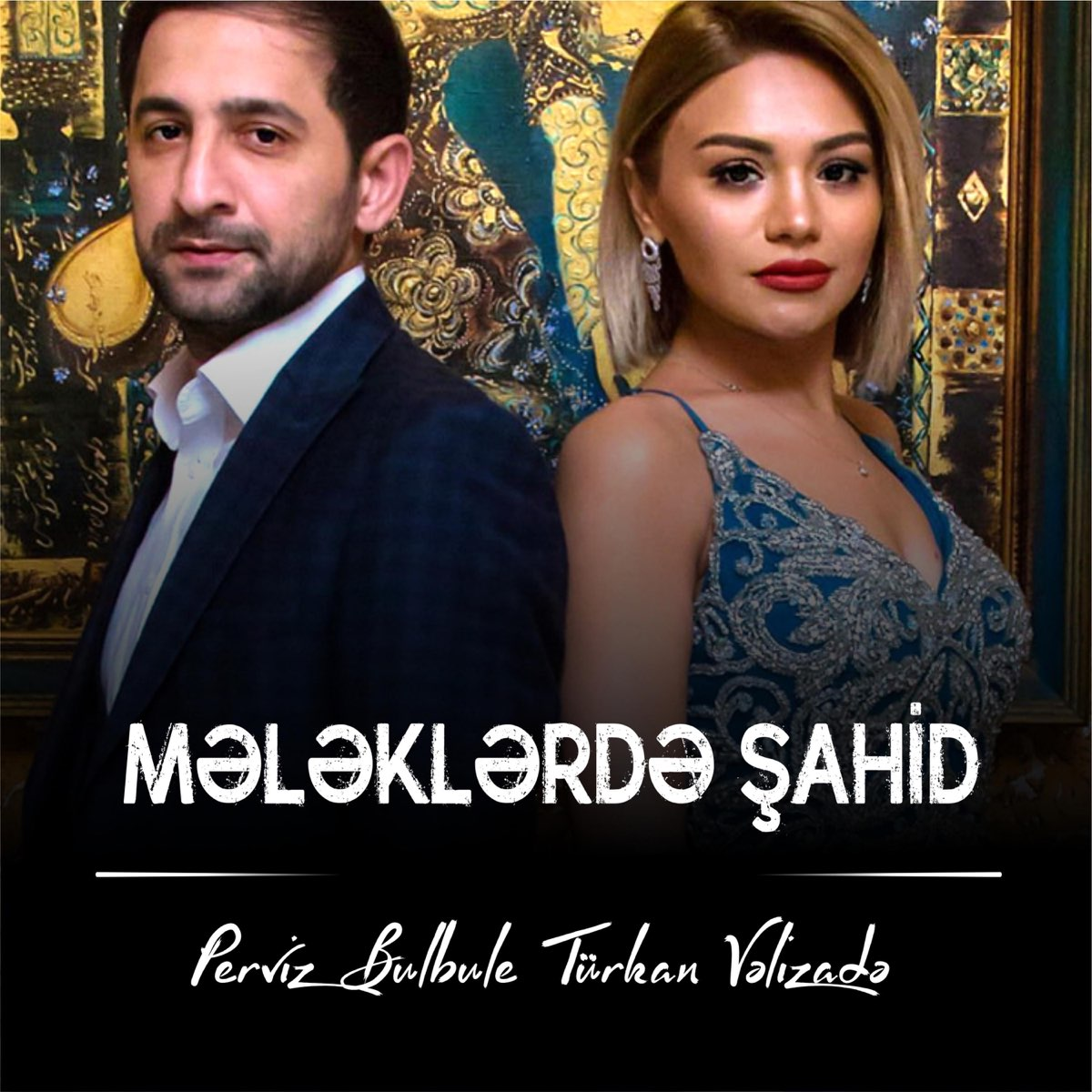 Mələklər Də Sahid Feat Turkan Velizade Single By Perviz Bulbule On Apple Music