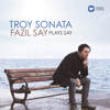 Fazıl Say - Troy Sonata - Fazil Say Plays Say kunstwerk