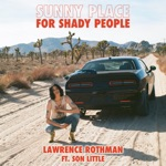 Lawrence Rothman - Sunny Place for Shady People (feat. Son Little)
