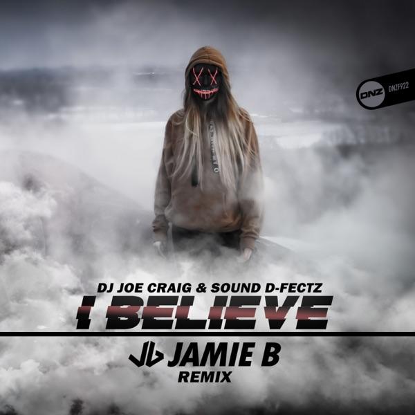 DJ Joe Craig & Sound D-Fectz - I Believe