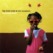 Big Head Todd and The Monsters - Please Don't Tell Her