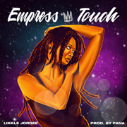 Empress Touch - Likkle Jordee - Likkle Jordee