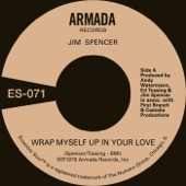 Jim Spencer - Wrap Myself Up in Your Love