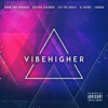 Vibe Higher & Snow Tha Product - Vibe Higher  artwork