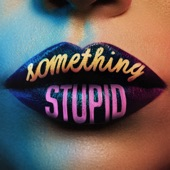 Jonas Blue - Something Stupid