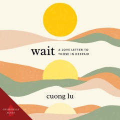 Wait: A Love Letter to Those in Despair (Unabridged)