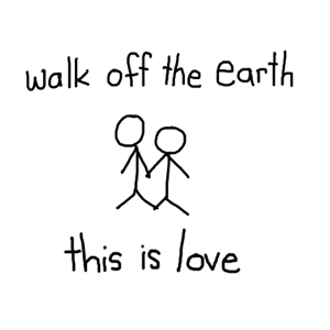 Walk Off the Earth - this is love