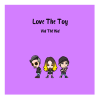 Vid Thё Kid - Love The Toy - EP artwork