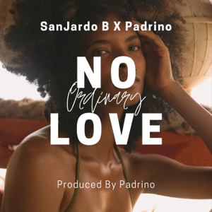 SanJardo B - No Ordinary Love feat. Padrino