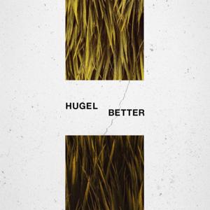 HUGEL - Better