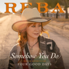 Reba McEntire - Somehow You Do (From The Motion Picture Four Good Days)  artwork