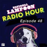 The National Lampoon Radio Hour Episode 48