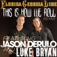 This Is How We Roll (Remix) [feat. Jason Derulo & Luke Bryan] - Single