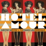 Meow Meow & Thomas Lauderdale - I Lost Myself (I'm Hungry... and That Ain't Right) [feat. Pink Martini]