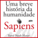 Yuval Noah Harari & Janaína Marcoantonio - Sapiens