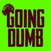 Going Dumb - Single