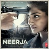 Neerja (Original Motion Picture Soundtrack)