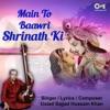 Main To Bawri Shrinath Ki Single