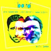 Bara - Bolo Saba (Extended Version)