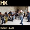 Danser encore - HK mp3