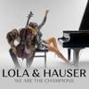 Lola & Hauser - We Are the Champions ilustración