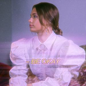 Victoria Nadine - Be Okay