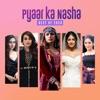 Pyaar Ka Nasha – Best of 2020