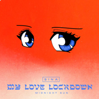 Sina - My Love Lockdown (Midnight Sun) artwork