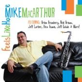 Mike MacArthur - Filthy McNasty (feat. Rick Braun & Jeff Lorber) feat. Rick Braun,Jeff Lorber