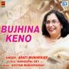 Bujhina Keno Single