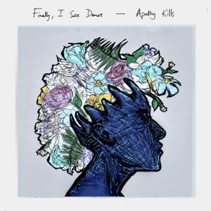 Apathy Kills - Finally, I See Demos - EP