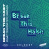 Break This Habit (feat. Kiko Bun) - Single