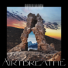 Air I Breathe - Sub Focus & Wilkinson mp3