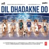 Dil Dhadakne Do Original Motion Picture Soundtrack