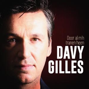 Davy Gilles - Door Al M'n Tranen Heen