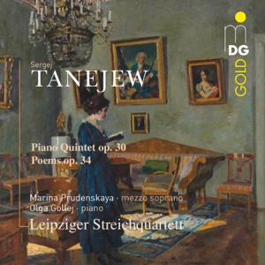 Leipziger Streichquartett, Marina Prudenskaya & Olga Gollej - Tanejew: Piano Quintet, Op. 30, Poems, Op. 34