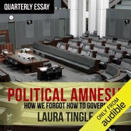 laura tingles quarterly essay political amnesia