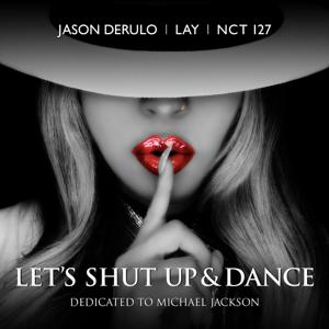 Let's Shut Up & Dance - Jason Derulo, LAY & NCT 127