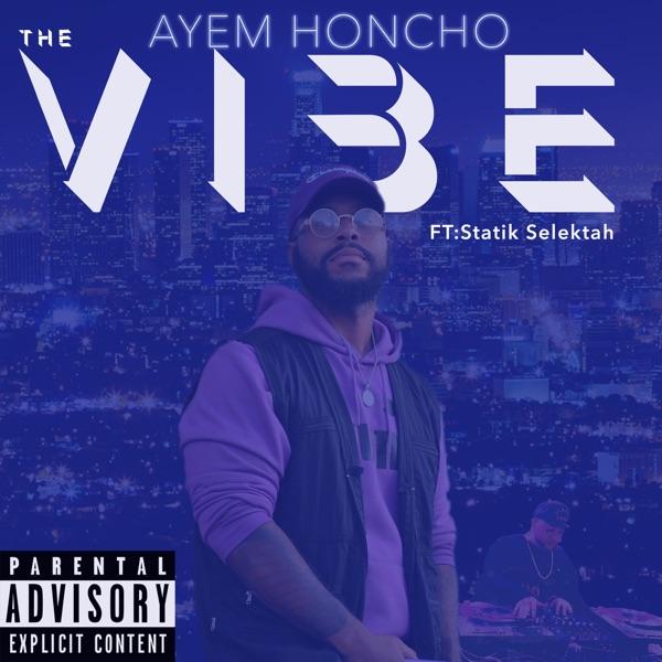 The Vibe - Single (feat. Statik Selektah) - Single
