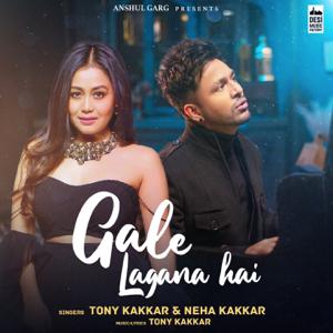 Tony Kakkar & Neha Kakkar - Gale Lagana Hai