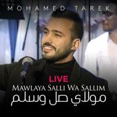 Mawlaya Salli Wa Sallim Live Mohamed Tarek - Mohamed Tarek
