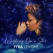 Tyra Levone - Wishing on a Star