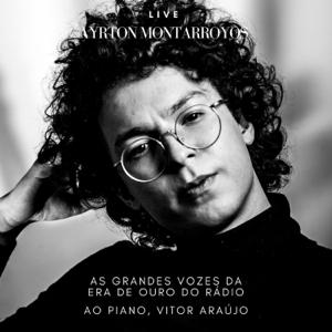 Ayrton Montarroyos - As Grandes Vozes da Era de Ouro do Rádio (Ao Vivo)