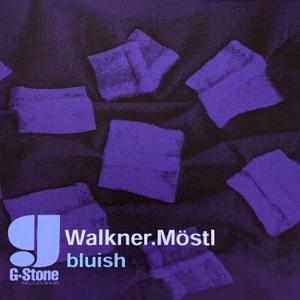Walkner.Moestl - Bluish (Remastered) - EP