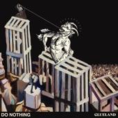 Do Nothing - Glueland